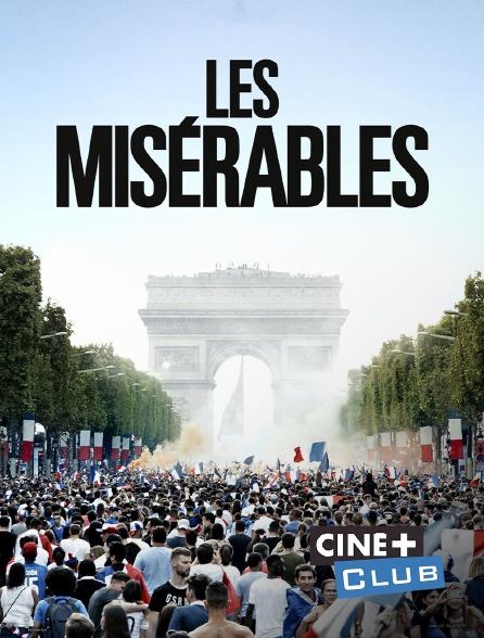 Ciné+ Club - Les misérables