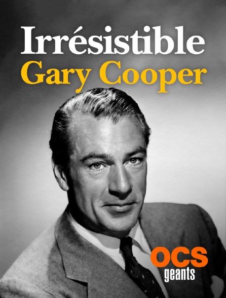 OCS Géants - Irrésistible Gary Cooper