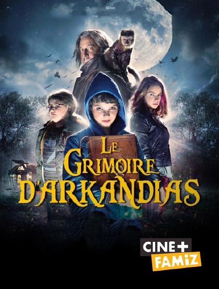 Ciné+ Famiz - Le grimoire d'Arkandias