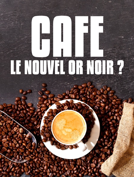 Café, le nouvel or noir ?