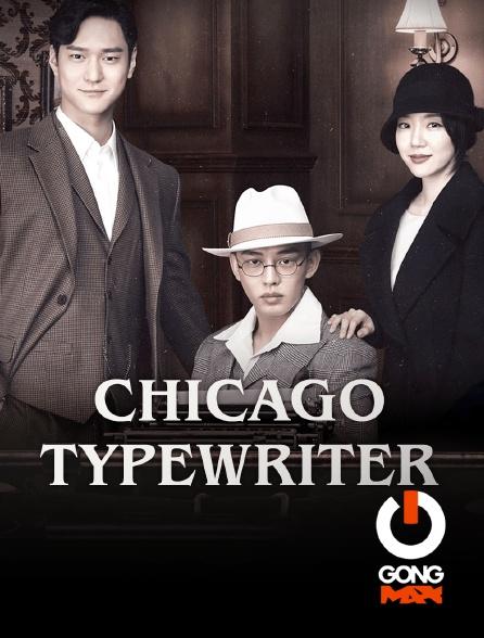 GONG Max - Chicago Typewriter