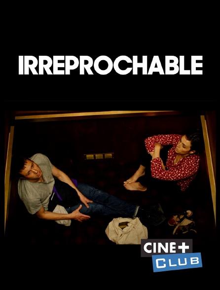 Ciné+ Club - Irréprochable