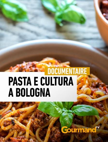 Gourmand TV - Pasta e cultura a Bologna