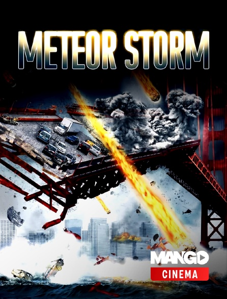 MANGO Cinéma - Meteor Storm