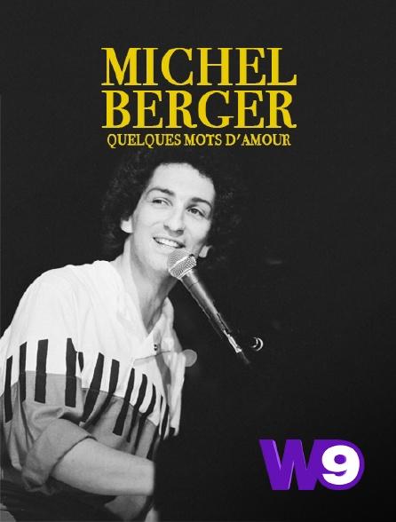W9 - Michel Berger, quelques mots d'amour
