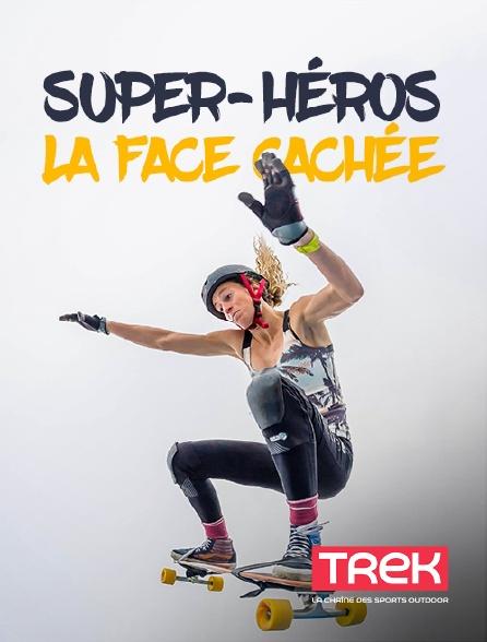 Trek - Super-héros, la face cachée
