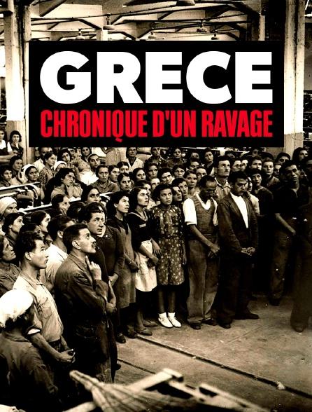 Grèce, chronique d'un ravage
