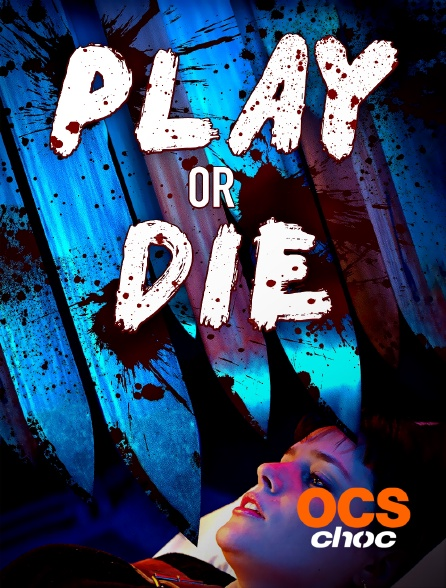OCS Choc - Play or Die