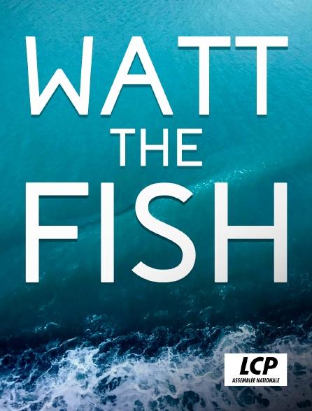 LCP 100% - Watt the Fish