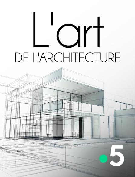 France 5 - L'art de l'architecture