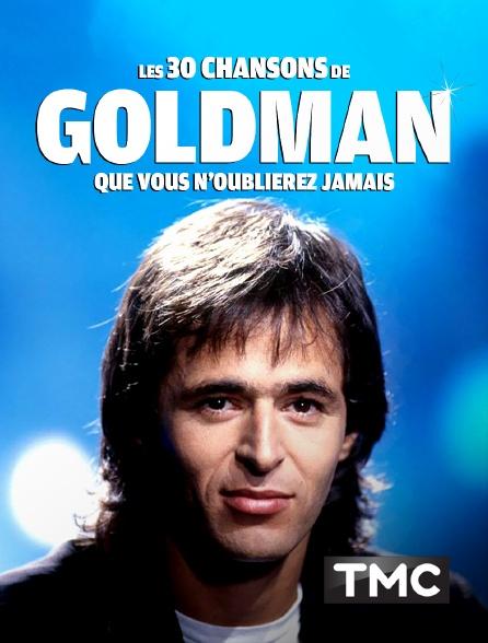 TMC - Les 30 chansons de goldman que vous n'oublierez jamais