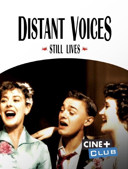 Ciné+ Club - Distant Voices, Still Lives