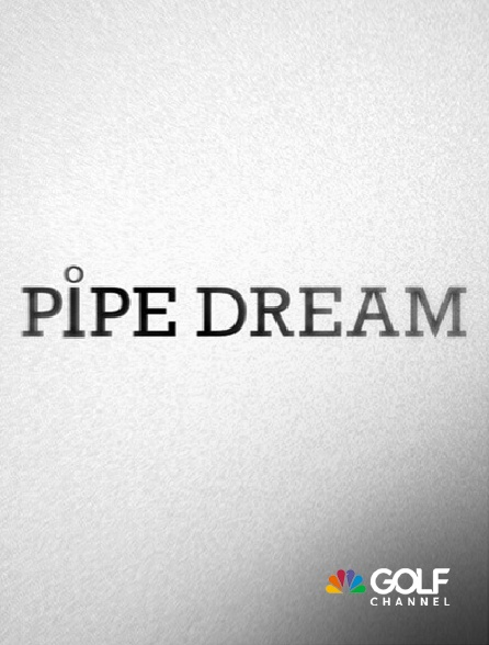 Golf Channel - Pipe Dream