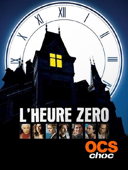OCS Choc - L'heure zéro