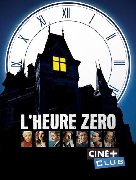 Ciné+ Club - L'heure zéro