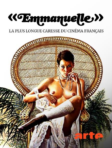 """Arte - """"Emmanuelle"""" : la plus longue caresse du cinéma français"""
