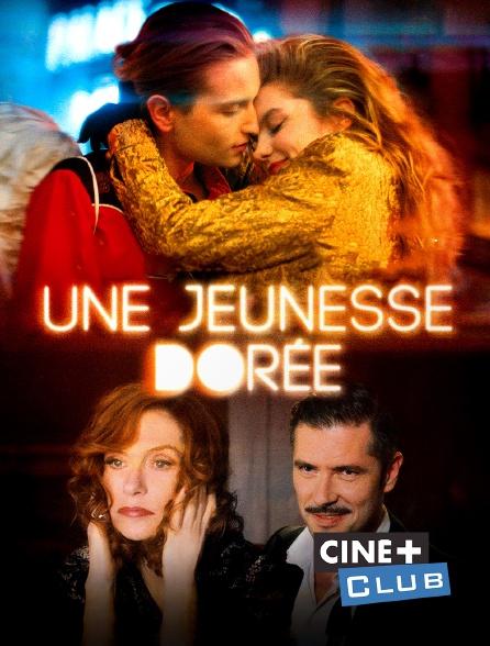 Ciné+ Club - Une jeunesse dorée