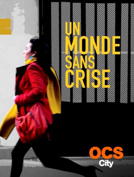 OCS City - Un monde sans crise