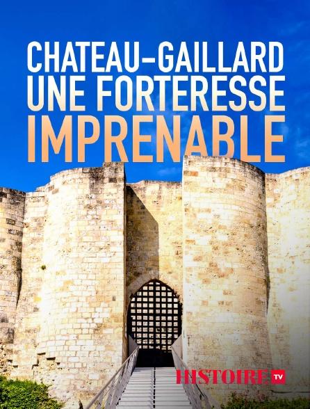 HISTOIRE TV - Château-Gaillard, une forteresse imprenable