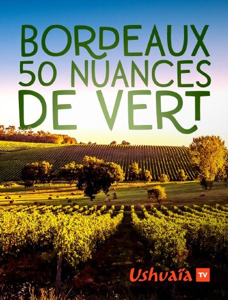 Ushuaïa TV - Bordeaux, 50 nuances de vert