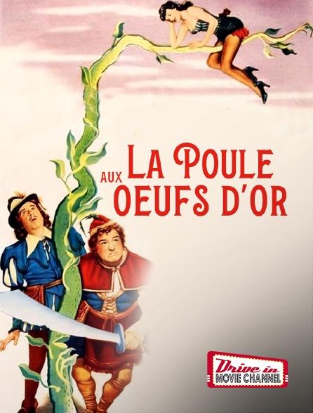 Drive-in Movie Channel - La Poule aux oeufs d'or