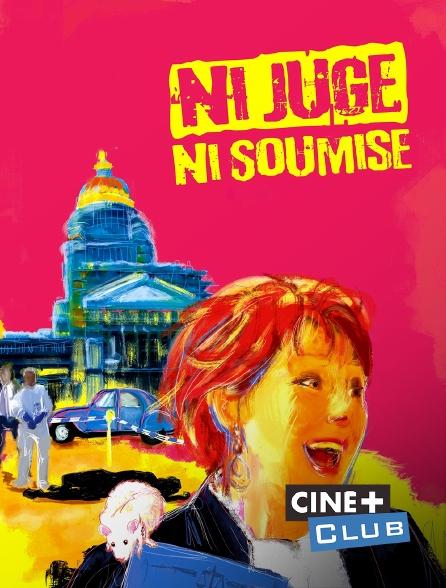 Ciné+ Club - Ni juge, ni soumise