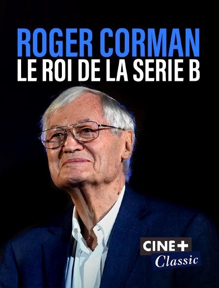 Ciné+ Classic - Roger Corman, le pape du pop cinéma