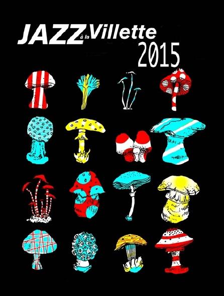 Jazz à La Villette 2015