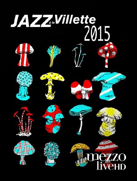Mezzo Live HD - Jazz à La Villette 2015