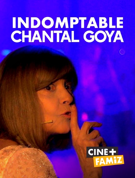Ciné+ Famiz - Indomptable Chantal Goya