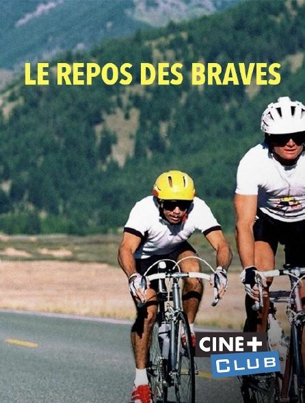 Ciné+ Club - Le repos des braves