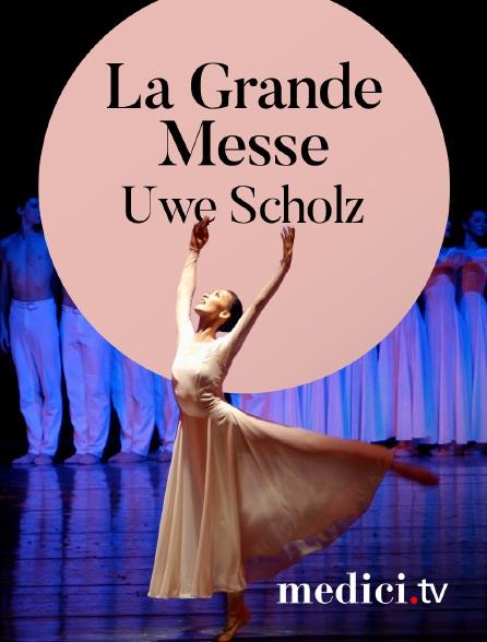 Medici - La Grande Messe, Uwe Scholz - Musique de Mozart, Pärt... - Kiyoko Kimura, Oksana Kulchytska, Leipzig Ballet - Opéra de Leipzig
