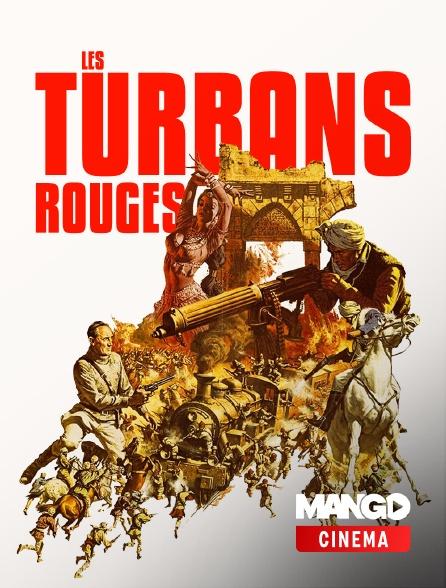 MANGO Cinéma - Les Turbans rouges