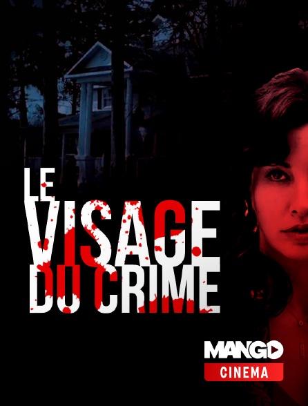 MANGO Cinéma - Le visage du crime
