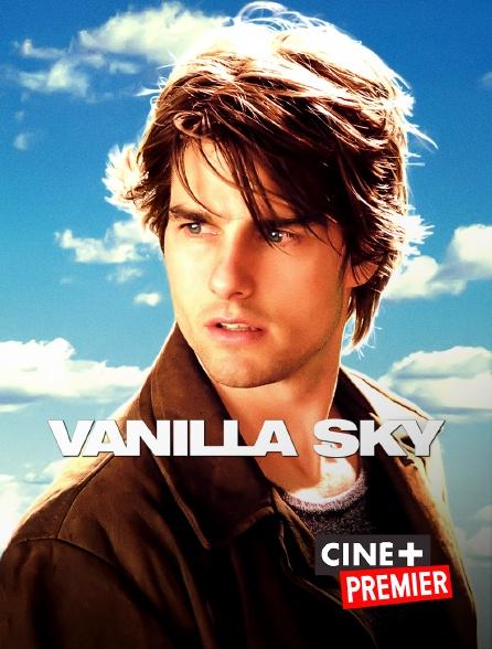 Ciné+ Premier - Vanilla Sky