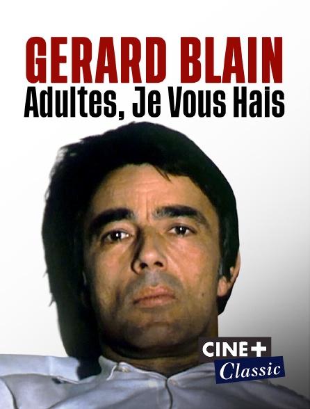 Ciné+ Classic - Gérard Blain : Adultes, je vous hais