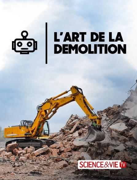 Science et Vie TV - L'art de la démolition