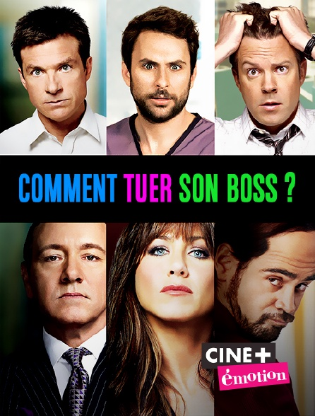 Ciné+ Emotion - Comment tuer son boss ?