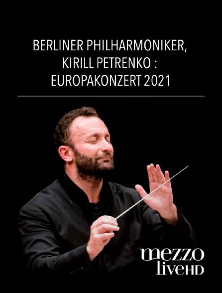 Mezzo Live HD - Berliner Philharmoniker, Kirill Petrenko : Europakonzert 2021