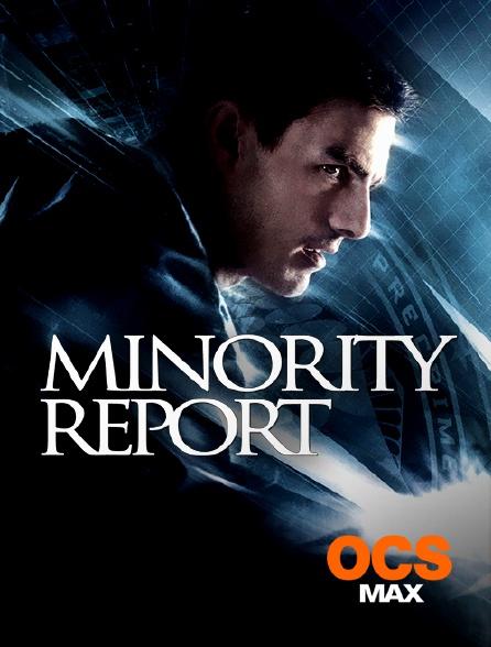 OCS Max - Minority Report