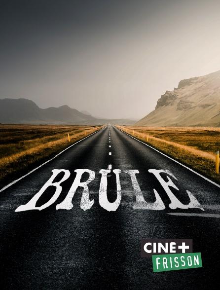 Ciné+ Frisson - Brûle
