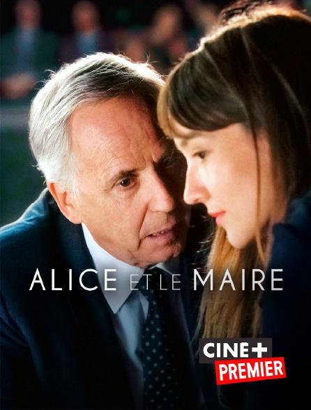 Ciné+ Premier - Alice et le maire