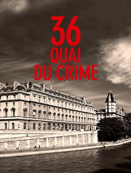 36, quai du crime