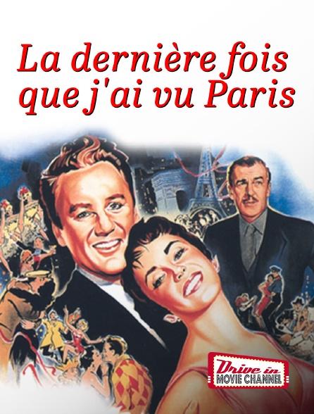 Drive-in Movie Channel - La dernière fois que j'ai vu Paris