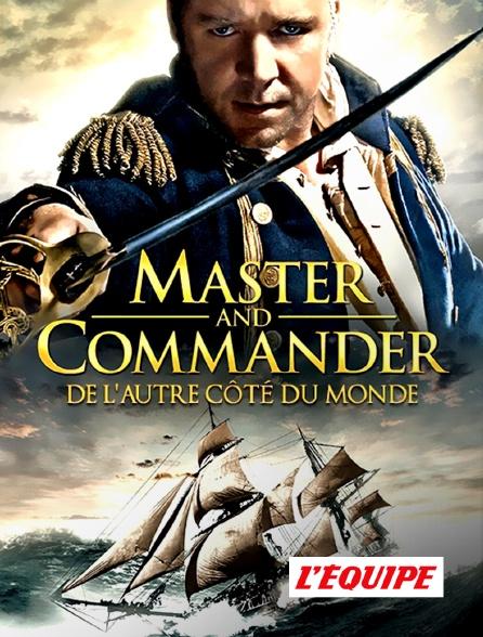 L'Equipe - Master and Commander : de l'autre côté du monde