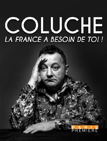 Paris Première - Coluche, la France a besoin de toi !