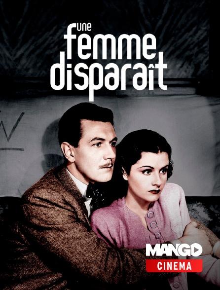 MANGO Cinéma - Une femme disparaît