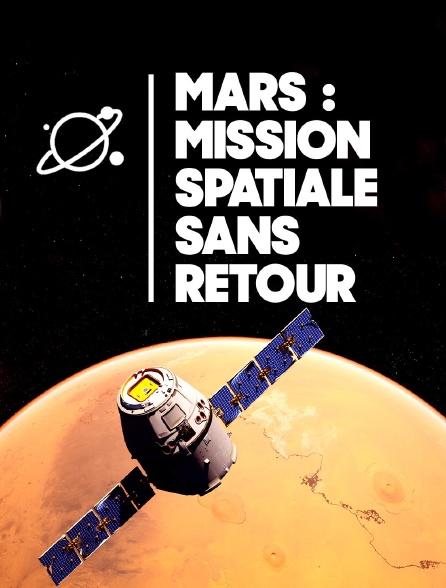 Mars : mission spatiale sans retour