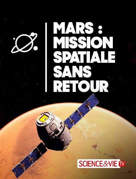 Science et Vie TV - Mars : mission spatiale sans retour