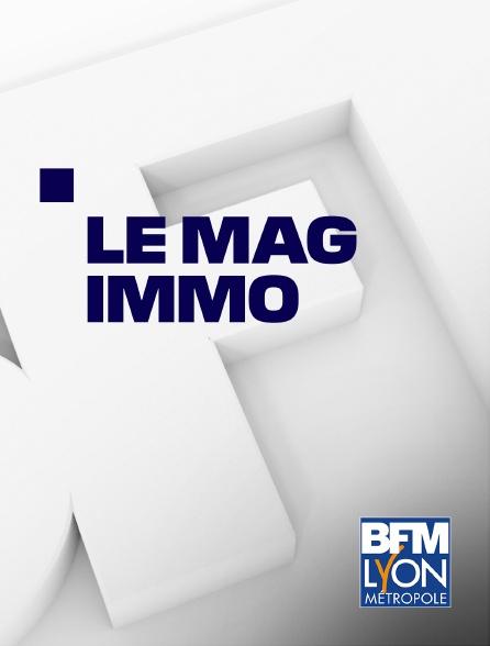 BFM Lyon Métropole - Le Mag Immo